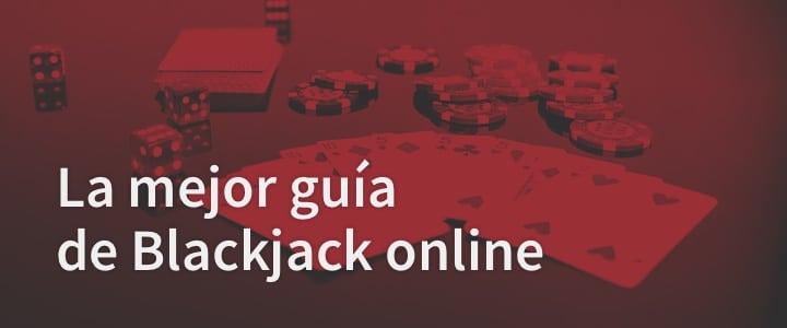 La mejor guía Blackjack online