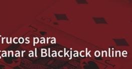 Trucos para ganar al Blackjack