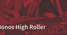 bonos high roller