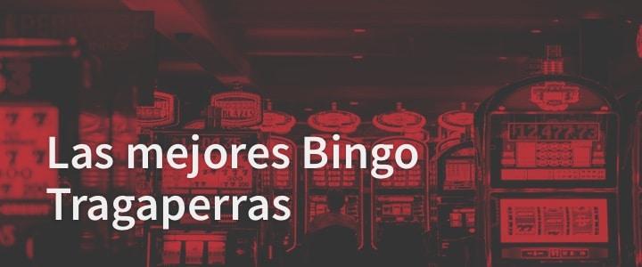 Las mejores Bingo Tragaperras